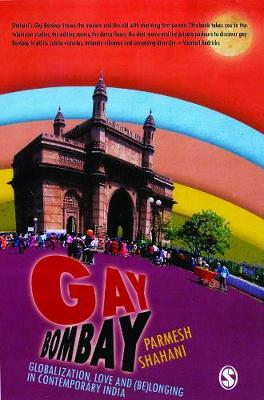 Gay Bombay: Globalization, Love and (Be)longing in Contemporary India (Paperback)