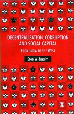 Decentralisation, Corruption and Social Capital: From India to the West (Hardback)