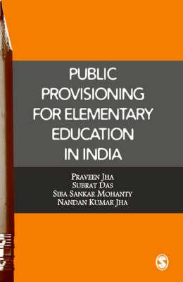 Public Provisioning for Elementary Education in India (Hardback)