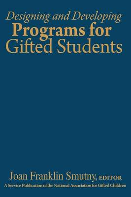 Designing and Developing Programs for Gifted Students (Hardback)