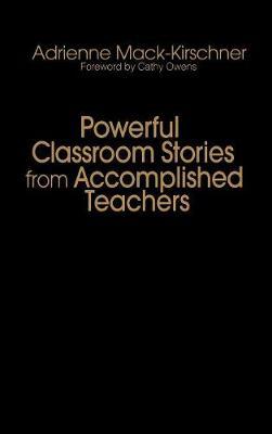 Powerful Classroom Stories from Accomplished Teachers (Hardback)