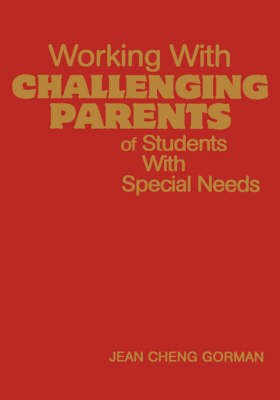 Working With Challenging Parents of Students With Special Needs (Hardback)