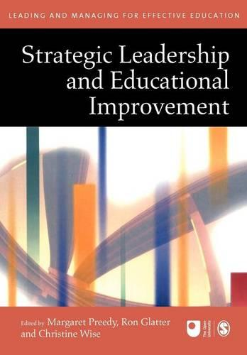 Strategic Leadership and Educational Improvement - Published in Association with The Open University (Paperback)