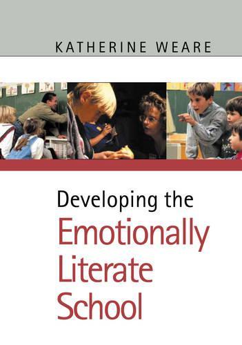 Developing the Emotionally Literate School (Hardback)