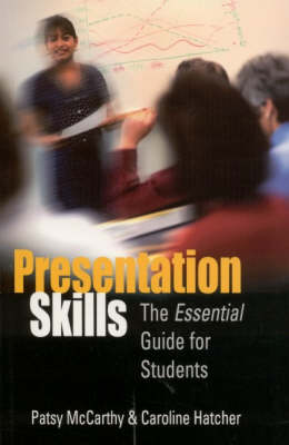 Presentation Skills: The Essential Guide for Students (Hardback)