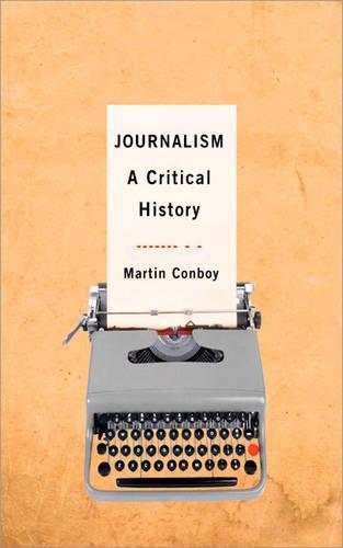 Journalism: A Critical History (Hardback)