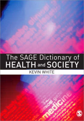 The SAGE Dictionary of Health and Society (Paperback)