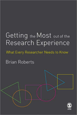 Getting the Most Out of the Research Experience: What Every Researcher Needs to Know (Paperback)