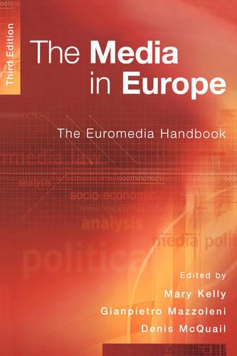 The Media in Europe: The Euromedia Handbook (Paperback)