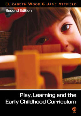 Play, Learning and the Early Childhood Curriculum (Paperback)