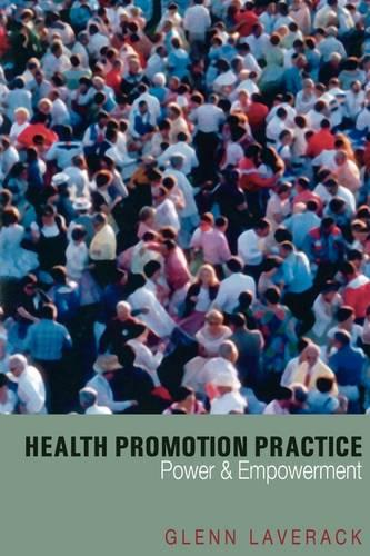 Health Promotion Practice: Power and Empowerment (Paperback)