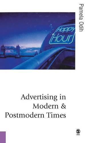 Advertising in Modern and Postmodern Times - Published in association with Theory, Culture & Society (Hardback)