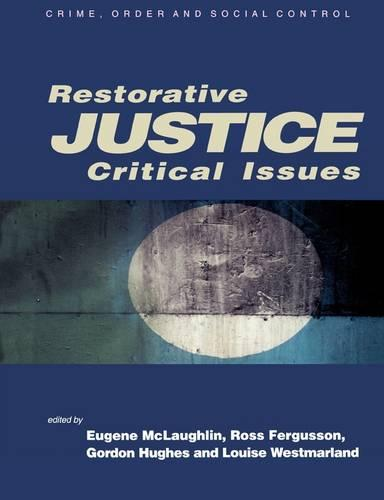 Restorative Justice: Critical Issues - Published in Association with The Open University (Paperback)