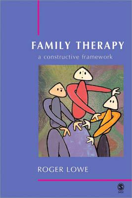 Family Therapy: A Constructive Framework (Hardback)