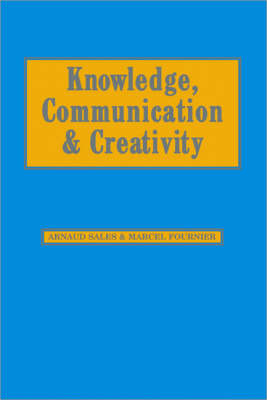 Knowledge, Communication and Creativity - Sage Studies in International Sociology (Hardback)