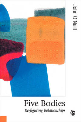 Five Bodies: Re-figuring Relationships - Published in association with Theory, Culture & Society (Paperback)
