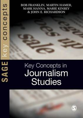 Key Concepts in Journalism Studies - Sage Key Concepts Series (Paperback)