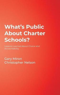 What's Public About Charter Schools?: Lessons Learned About Choice and Accountability (Hardback)
