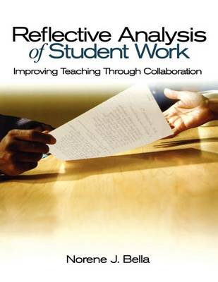 Reflective Analysis of Student Work: Improving Teaching Through Collaboration (Paperback)