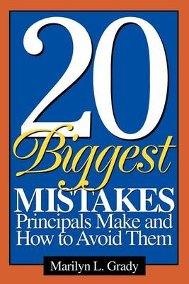 20 Biggest Mistakes Principals Make and How to Avoid Them (Paperback)
