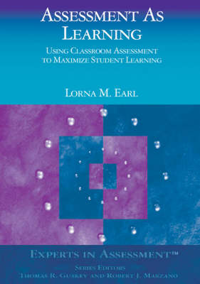 Assessment as Learning: Using Classroom Assessment to Maximize Student Learning - Experts in Assessment Series (Paperback)