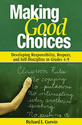 Making Good Choices: Developing Responsibility, Respect, and Self-Discipline in Grades 4-9 (Paperback)