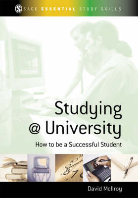 Studying at University: How to be a Successful Student - SAGE Essential Study Skills Series (Hardback)