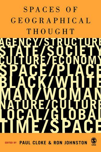 Spaces of Geographical Thought: Deconstructing Human Geography's Binaries (Paperback)