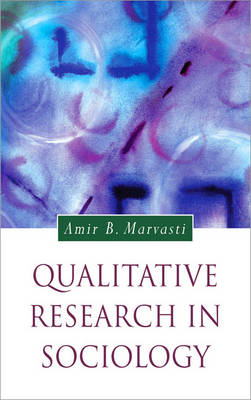 Qualitative Research in Sociology - Introducing Qualitative Methods Series (Hardback)