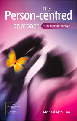 The Person-Centred Approach to Therapeutic Change - Sage Therapeutic Change Series (Paperback)