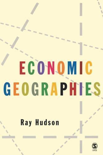 Economic Geographies: Circuits, Flows and Spaces (Paperback)