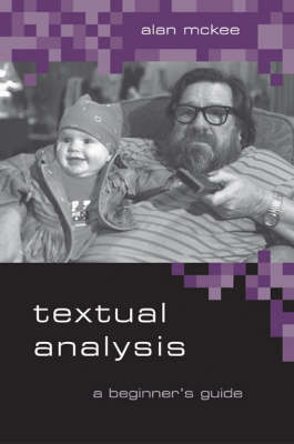 Textual Analysis: A Beginner's Guide (Hardback)