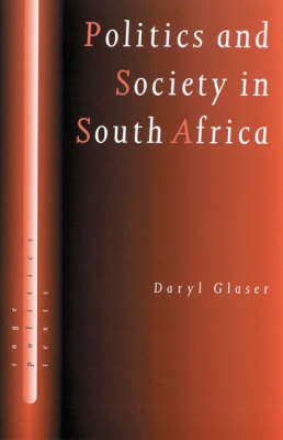 Politics and Society in South Africa - SAGE Politics Texts series (Hardback)