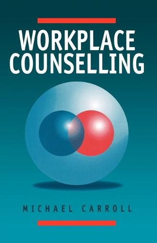 Workplace Counselling: A Systematic Approach to Employee Care (Paperback)