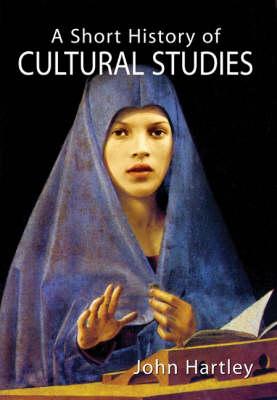 A Short History of Cultural Studies (Hardback)