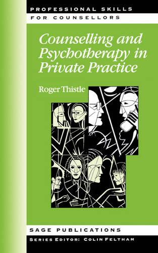 Counselling and Psychotherapy in Private Practice - Professional Skills for Counsellors Series (Paperback)