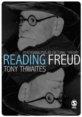 Reading Freud: Psychoanalysis as Cultural Theory - Core Cultural Theorists series (Paperback)