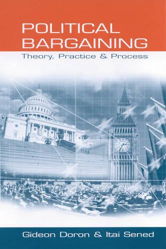 Political Bargaining: Theory, Practice and Process (Hardback)