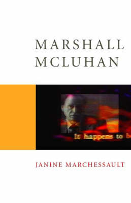 Marshall McLuhan - Core Cultural Theorists series (Paperback)