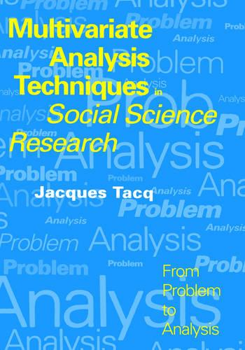 Multivariate Analysis Techniques in Social Science Research: From Problem to Analysis (Hardback)