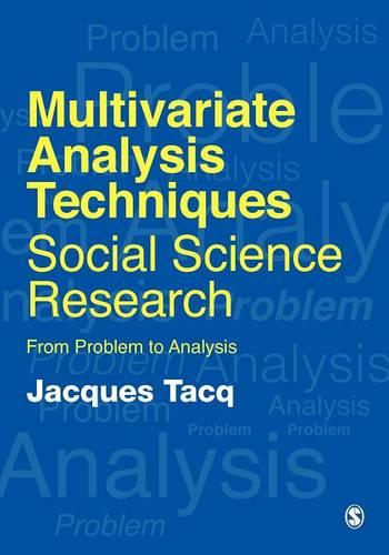 Multivariate Analysis Techniques in Social Science Research: From Problem to Analysis (Paperback)