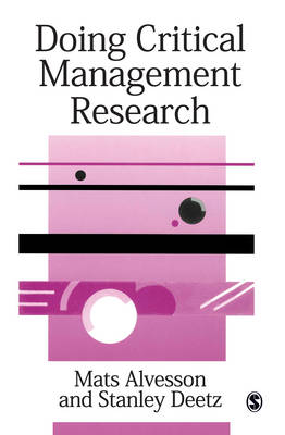 Doing Critical Management Research - Sage Series in Management Research (Paperback)