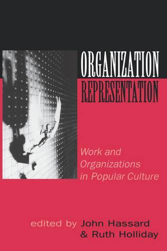 Organization-Representation: Work and Organizations in Popular Culture (Paperback)