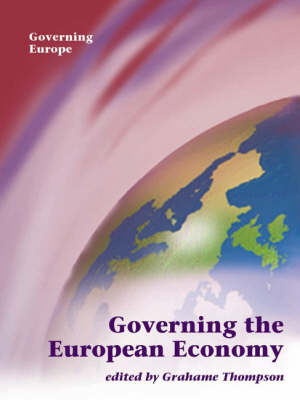 Governing the European Economy - Governing Europe series (Hardback)