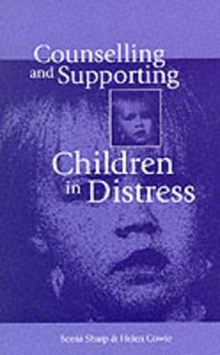 Counselling and Supporting Children in Distress (Paperback)