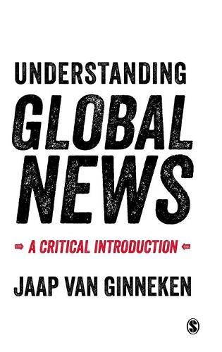 Understanding Global News: A Critical Introduction (Hardback)