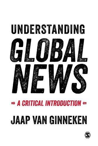 Understanding Global News: A Critical Introduction (Paperback)