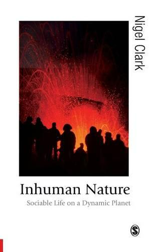 Inhuman Nature: Sociable Life on a Dynamic Planet - Published in association with Theory, Culture & Society (Hardback)