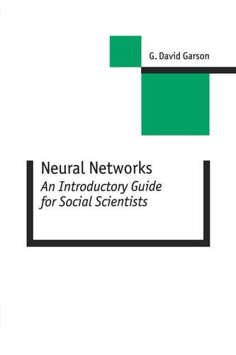 Neural Networks: An Introductory Guide for Social Scientists - New Technologies for Social Research series (Paperback)