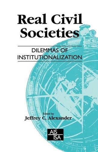 Real Civil Societies: Dilemmas of Institutionalization - Sage Studies in International Sociology (Paperback)